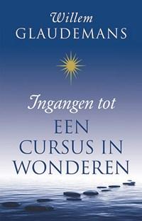 Ingangen tot een cursus in wonderen   Willem Glaudemans  