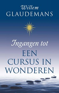Ingangen tot een cursus in wonderen | Willem Glaudemans |