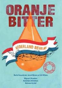 Oranje bitter, Nederland bevrijd! + DVD | Martin Bossenbroek |