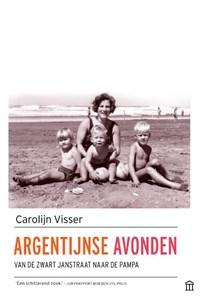 Argentijnse avonden   Carolijn Visser  
