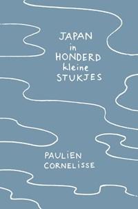 Japan in honderd kleine stukjes | Paulien Cornelisse |