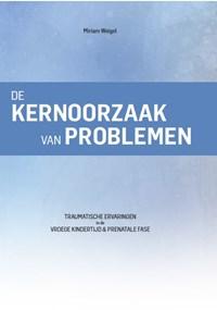 De kernoorzaak van problemen | Miriam Weigel |