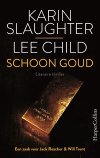 Schoon goud   Karin Slaughter ; Lee Child  