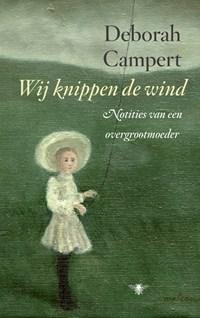 Wij knippen de wind | Deborah Campert |