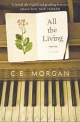 All the Living   C E Morgan  