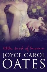 Little Bird of Heaven   Joyce Carol Oates  