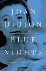 Blue Nights | Joan Didion |