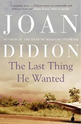 The Last Thing He Wanted | Joan Didion |