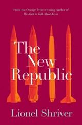 New republic   Lionel Shriver  