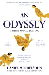 An Odyssey: A Father, A Son and an Epic | Daniel Mendelsohn |