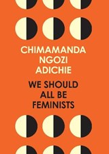 We should all be feminists   Chimamanda Ngozi Adichie  