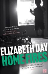 Home fires | Elizabeth Day |
