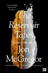 Reservoir tapes | Jon McGregor |