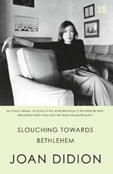 Slouching towards bethlehem | Joan Didion |