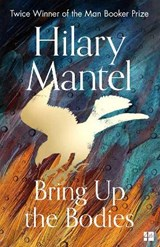 Bring up the bodies (new cover) | Hilary Mantel |
