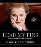 Read My Pins   Madeleine Albright  
