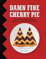 Damn Fine Cherry Pie   Lindsey Bowden  