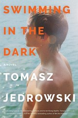 Swimming in the dark | Tomasz Jedrowski | 9780062890009