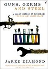 Guns, germs and steel: : a short history of everybody for the last 13,000 years   Jared Diamond  