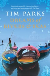 Dreams of Rivers and Seas | Tim Parks |