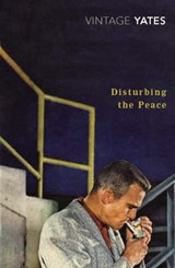 Disturbing the Peace | Richard Yates |