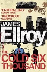 The Cold Six Thousand | James Ellroy |