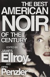 The Best American Noir of the Century | James Ellroy |