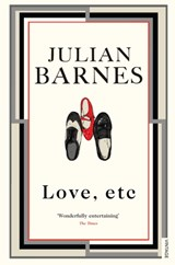 Love, etc | Julian Barnes |