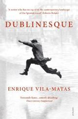 Dublinesque   Enrique Vila-Matas  