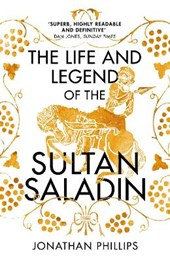 The life and legend of the sultan saladin