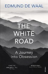 The white road: a journey into obsession | Edmund De Waal |