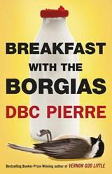 Breakfast with the Borgias   Dbc Pierre  