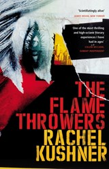 Flamethrowers | Rachel Kushner |