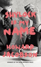 Shylock is my name   Howard Jacobson  