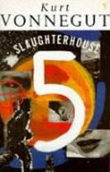 Slaughterhouse 5 | kurt vonnegut |