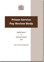 Prison Service Pay Review Body Eighth Report on Northern Ireland 2012