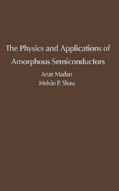 The Physics and Applications of Amorphous Semiconductors