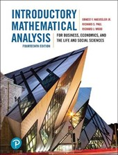 Introductory Mathematical Analysis for Business, Economics, and the Life and Social Sciences, Fourteenth Edition, 14/e