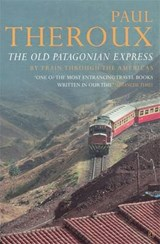 The Old Patagonian Express | Paul Theroux |