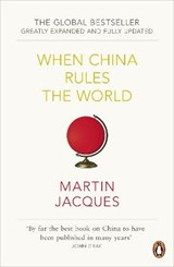 When china rules the world   Martin Jacques  