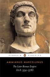 The Later Roman Empire | Ammianus Marcellinus |