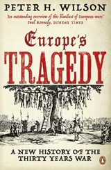 Europe's tragedy: a new history of the thirty years war | Peter H. Wilson |