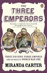 The Three Emperors | Miranda Carter |