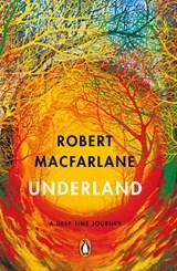 Underland: a deep time journey   Robert Macfarlane  