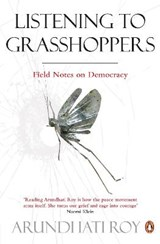 Listening to Grasshoppers | Arundhati Roy |