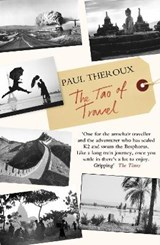 The Tao of Travel | Paul Theroux |