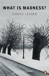 What is Madness? | Darian Leader |