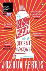 To Rise Again at a Decent Hour | Joshua Ferris |