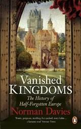 Vanished kingdoms: the history of half-forgotten europe | Norman Davies |