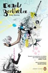 Sixty Stories   Gates, David ; Barthelme, Donald  